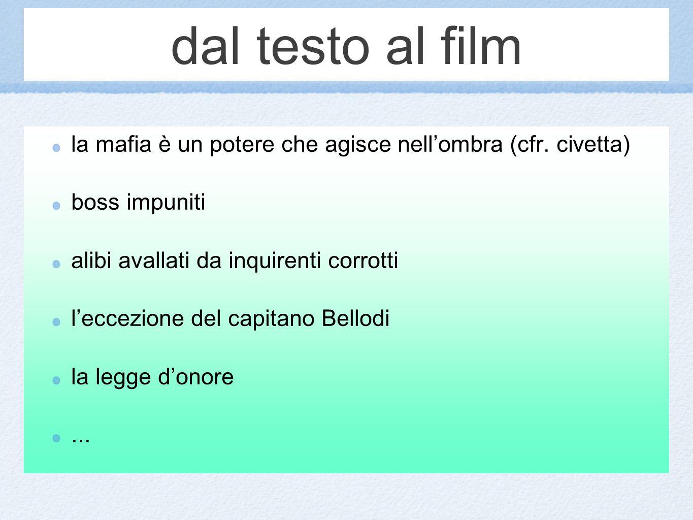 dal testo al film la mafia è un potere che agisce nell'ombra (cfr. civetta) boss impuniti. alibi avallati da inquirenti corrotti.