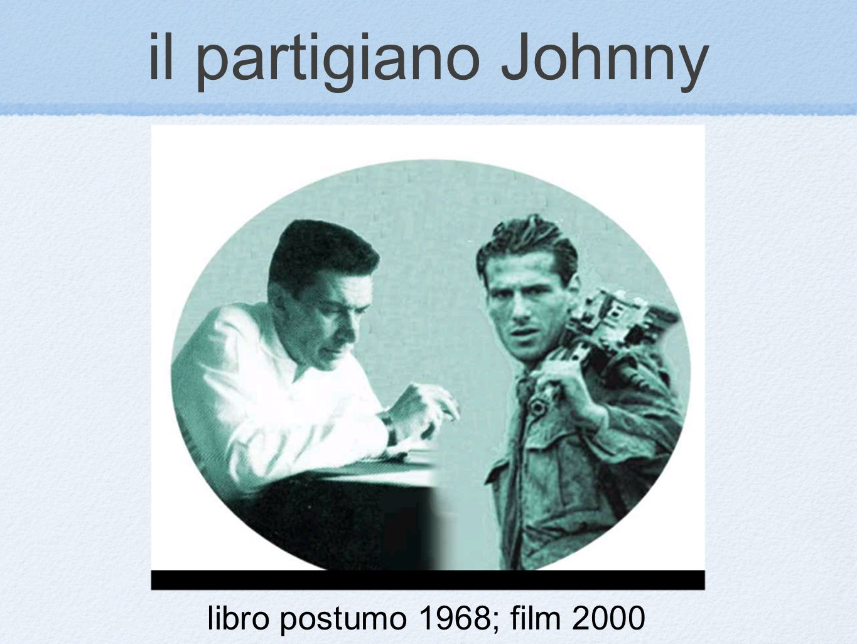 il partigiano Johnny libro postumo 1968; film 2000