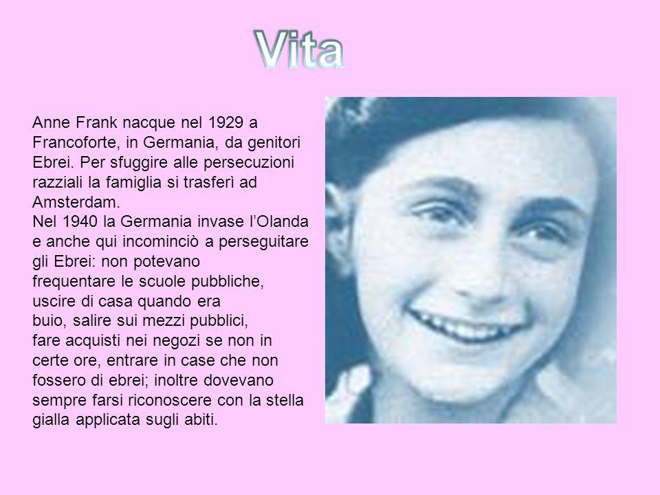 Anne Frank nacque nel 1929 a Francoforte, in Germania, da genitori. Ebrei. Per sfuggire alle persecuzioni.