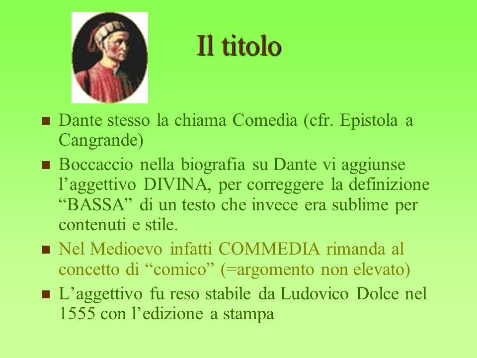 Il titolo Dante stesso la chiama Comedìa (cfr. Epistola a Cangrande)