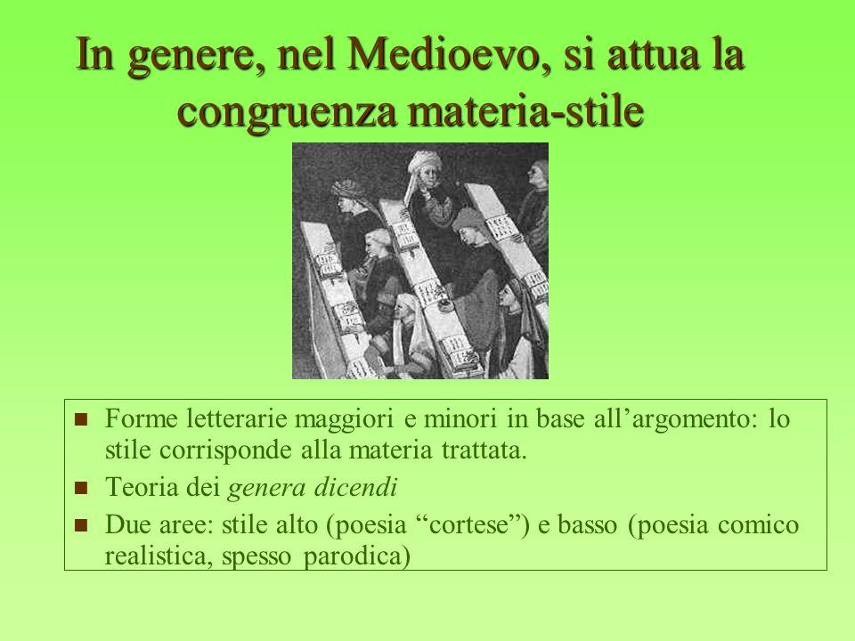 In genere, nel Medioevo, si attua la congruenza materia-stile