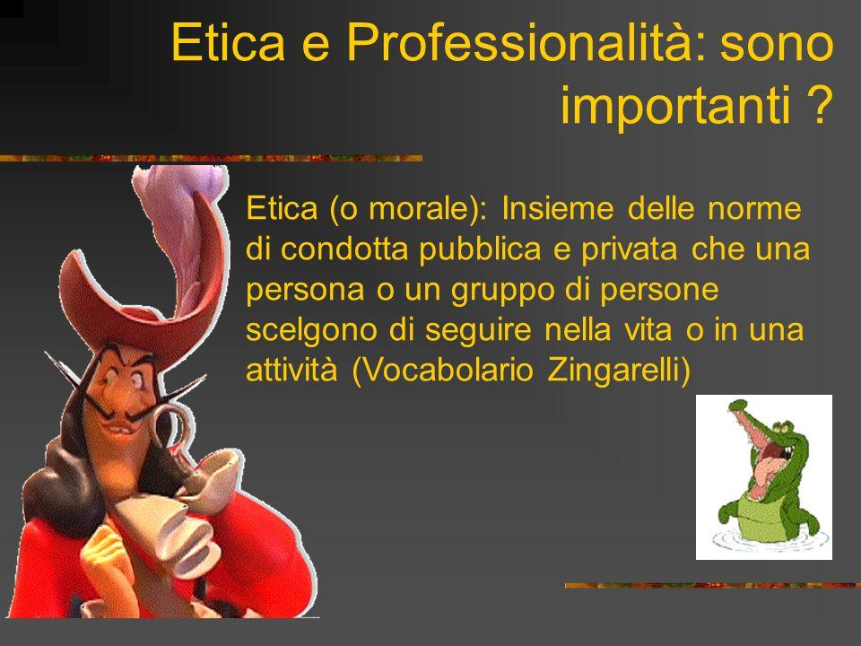 Etica e Professionalità: sono importanti
