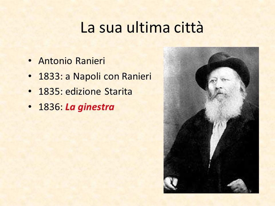 La sua ultima città Antonio Ranieri 1833: a Napoli con Ranieri
