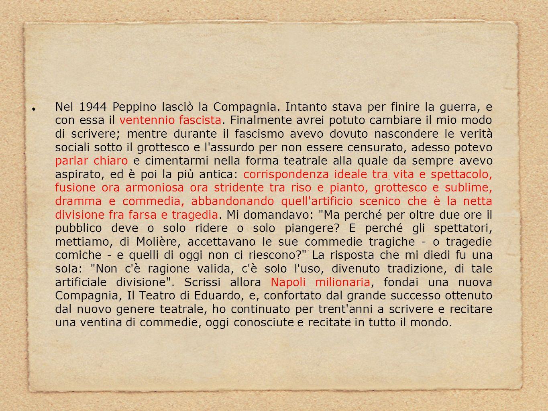 Nel 1944 Peppino lasciò la Compagnia
