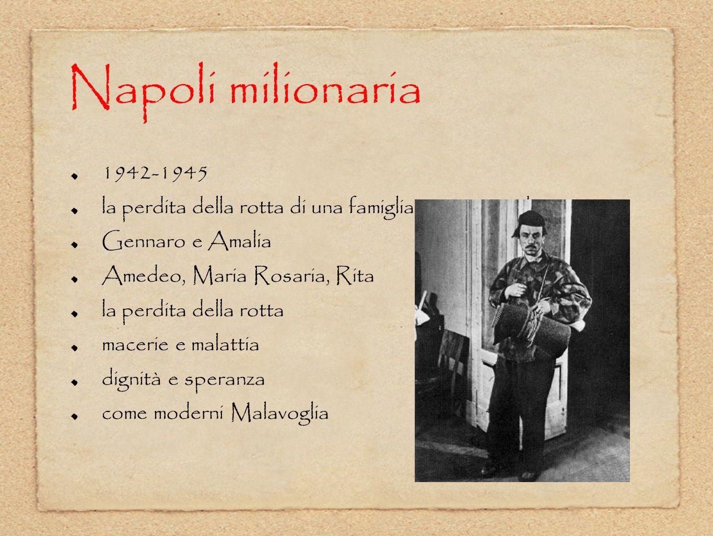 Napoli milionaria 1942-1945. la perdita della rotta di una famiglia povera ma dignitosa. Gennaro e Amalia.