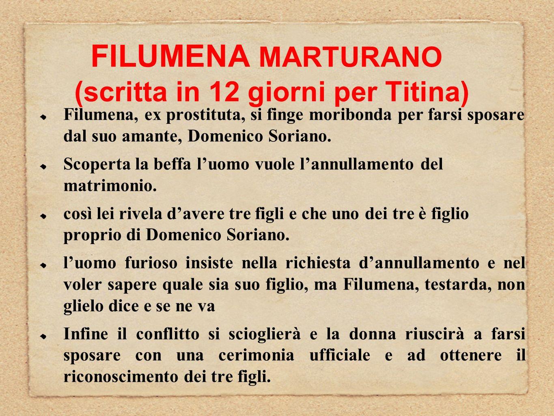FILUMENA MARTURANO (scritta in 12 giorni per Titina)