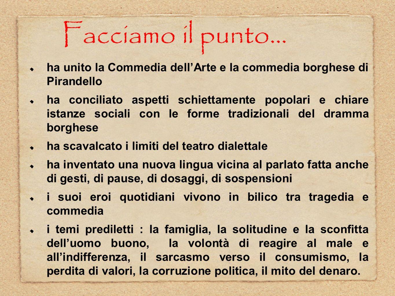 Facciamo il punto... ha unito la Commedia dell'Arte e la commedia borghese di Pirandello.