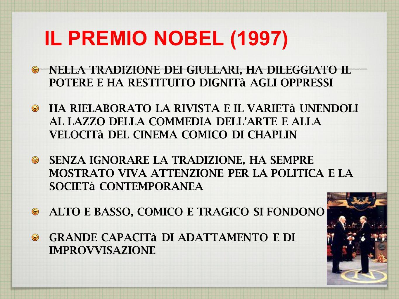 IL PREMIO NOBEL (1997) NELLA TRADIZIONE DEI GIULLARI, HA DILEGGIATO IL POTERE E HA RESTITUITO DIGNITà AGLI OPPRESSI.