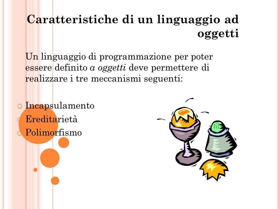 Caratteristiche di un linguaggio ad oggetti