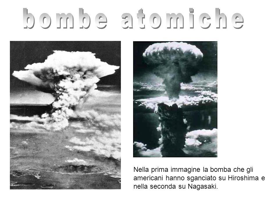 bombe atomicheNella prima immagine la bomba che gli americani hanno sganciato su Hiroshima e nella seconda su Nagasaki.