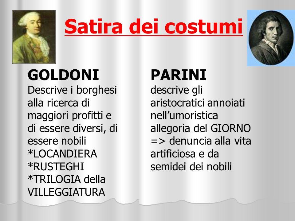 Satira dei costumi GOLDONI PARINI