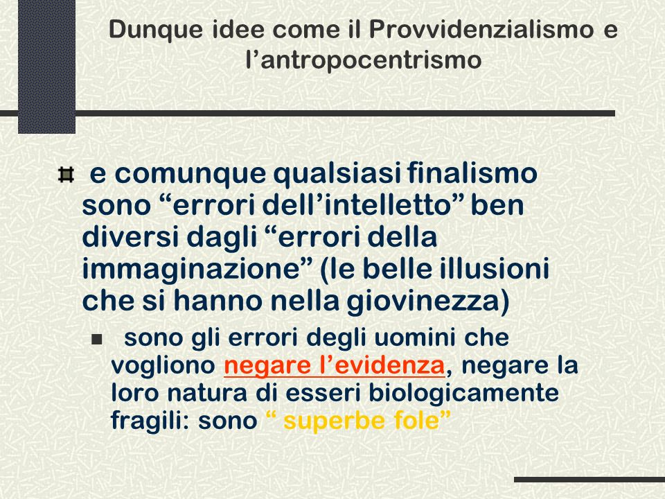 Dunque idee come il Provvidenzialismo e l'antropocentrismo