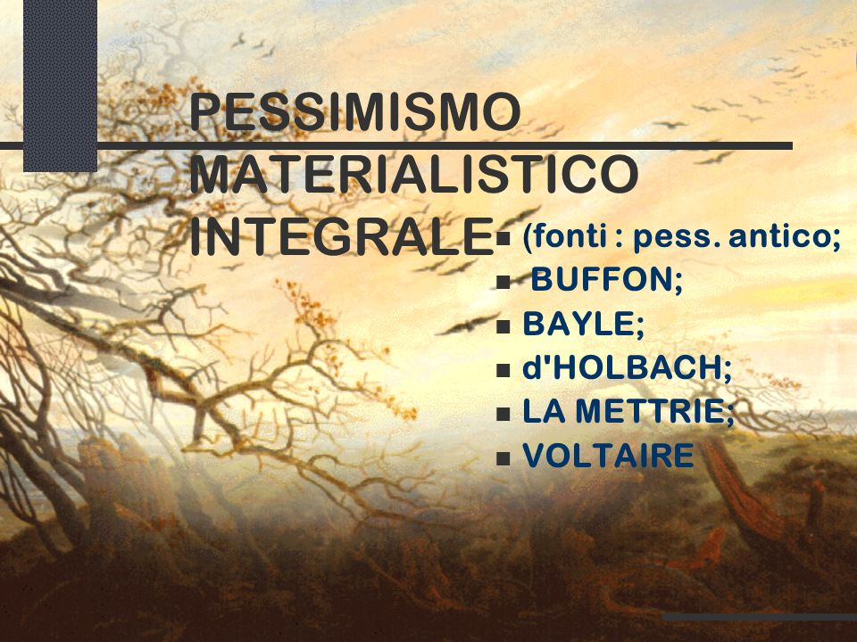 PESSIMISMO MATERIALISTICO INTEGRALE