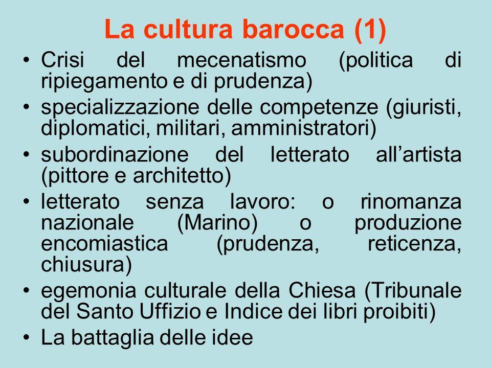 La cultura barocca (1) Crisi del mecenatismo (politica di ripiegamento e di prudenza)