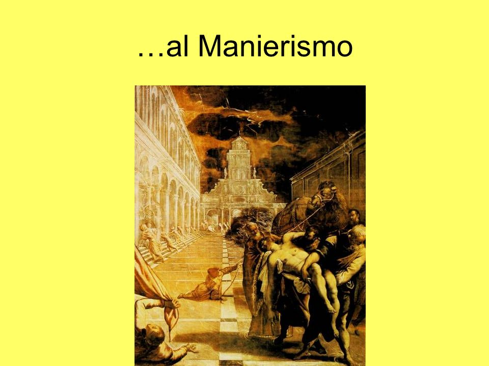 …al Manierismo