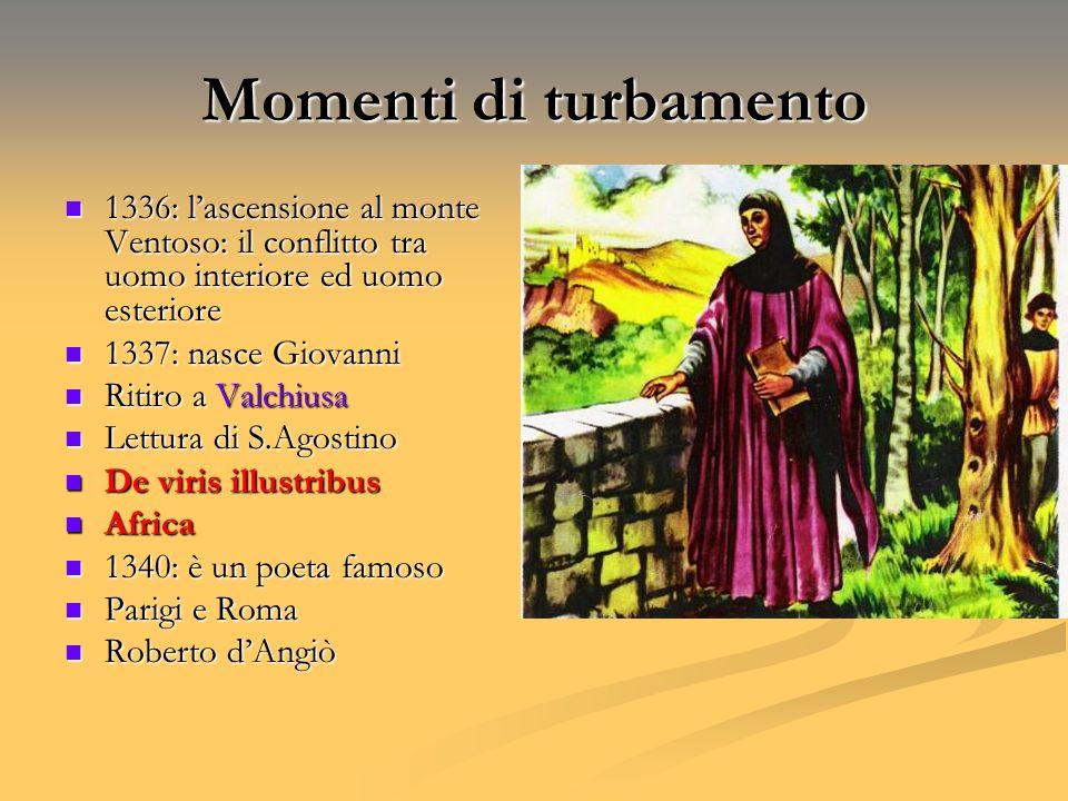 Momenti di turbamento 1336: l'ascensione al monte Ventoso: il conflitto tra uomo interiore ed uomo esteriore.