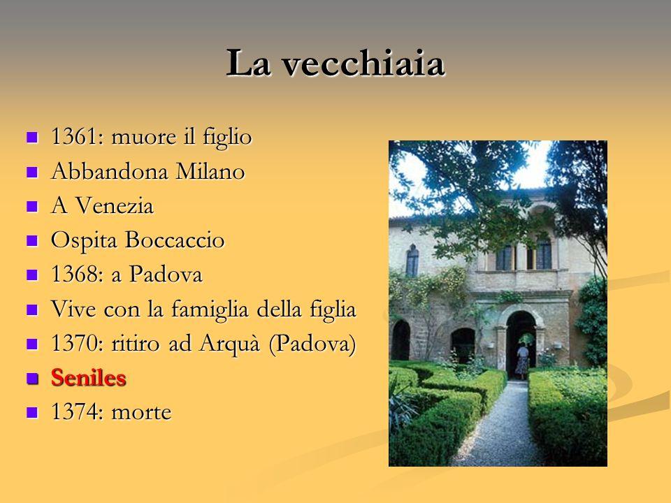 La vecchiaia 1361: muore il figlio Abbandona Milano A Venezia