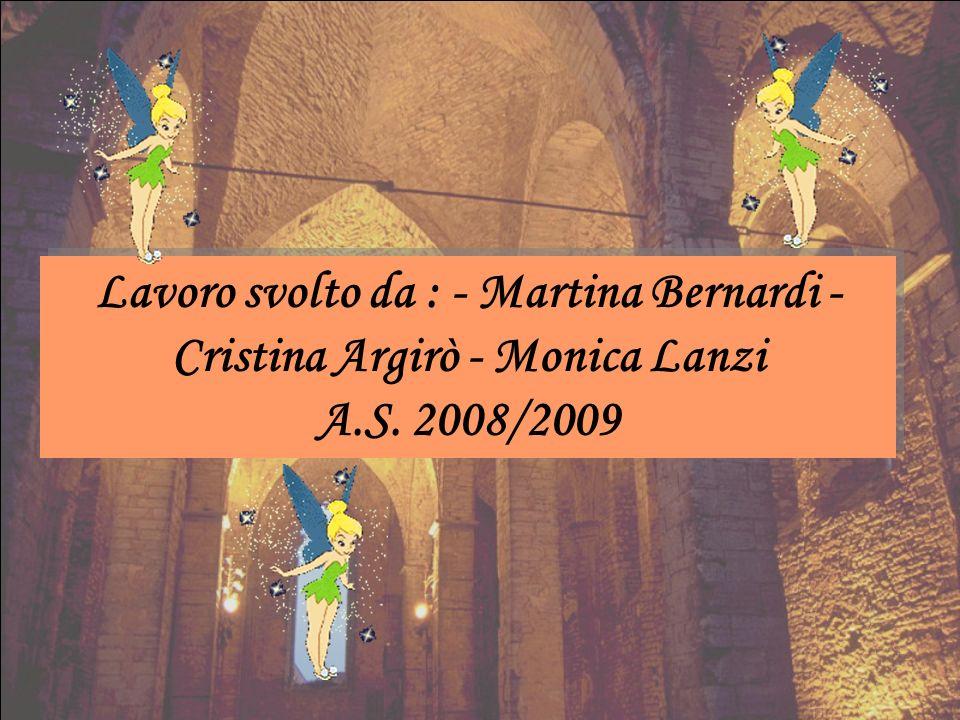 Lavoro svolto da : - Martina Bernardi - Cristina Argirò - Monica Lanzi