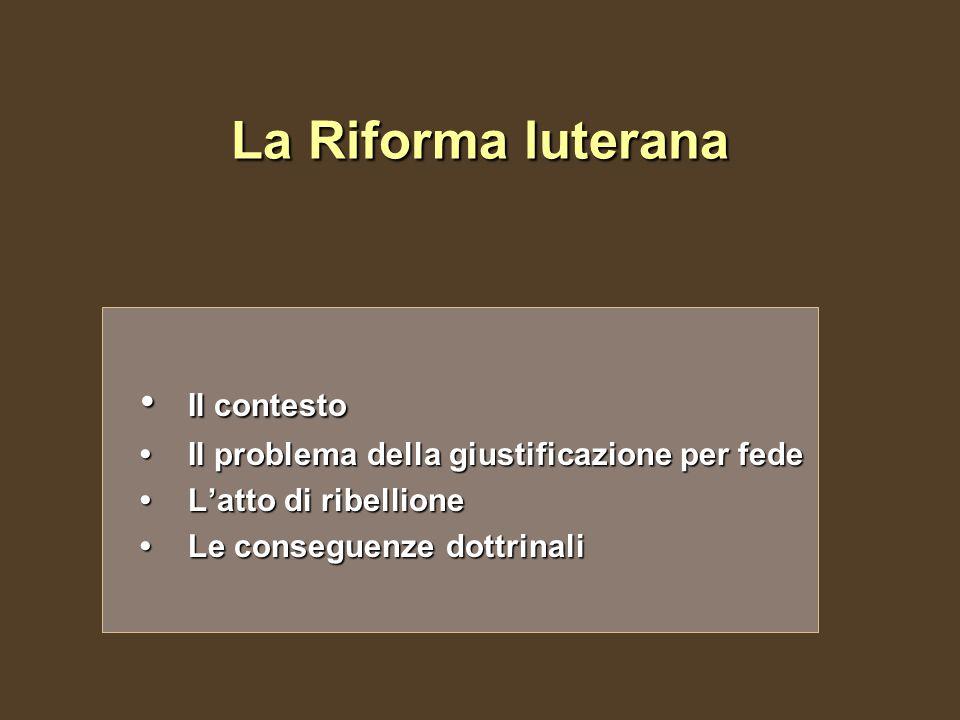 La Riforma luterana • Il contesto