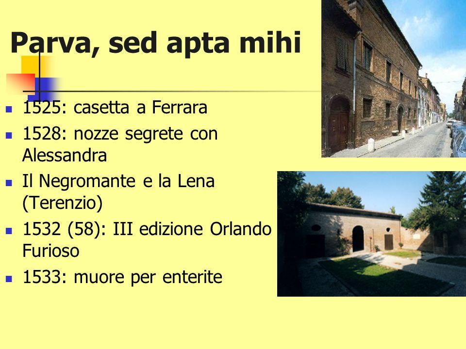 Parva, sed apta mihi 1525: casetta a Ferrara