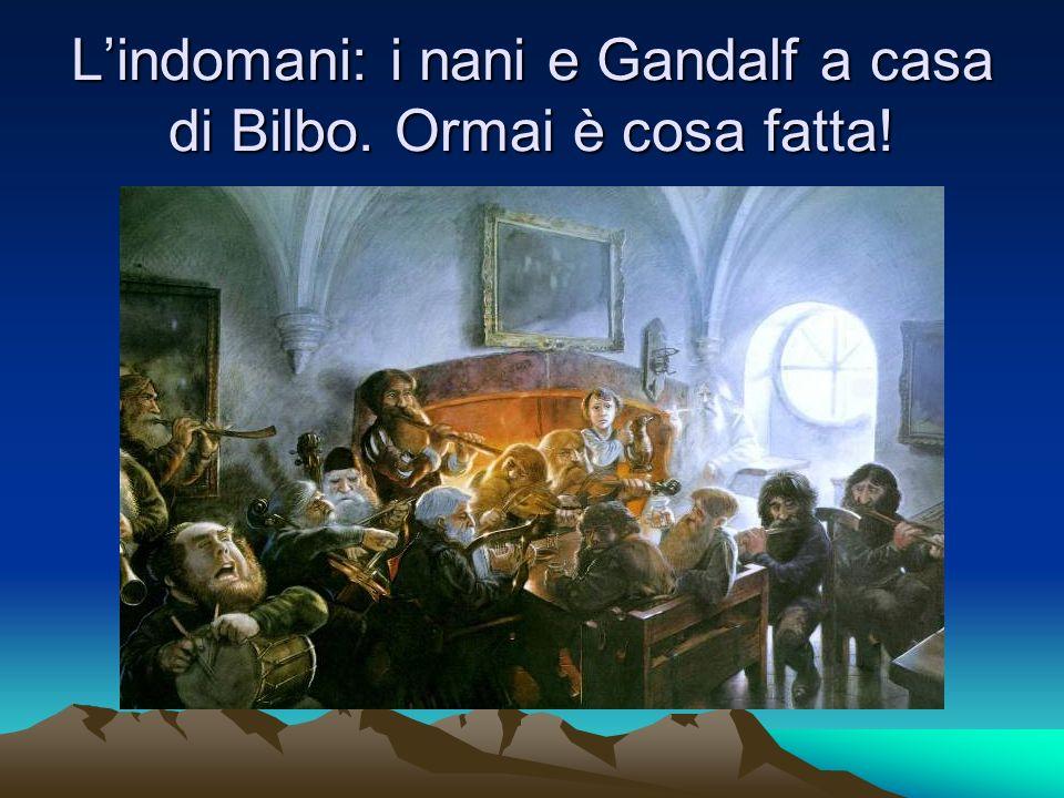 L'indomani: i nani e Gandalf a casa di Bilbo. Ormai è cosa fatta!