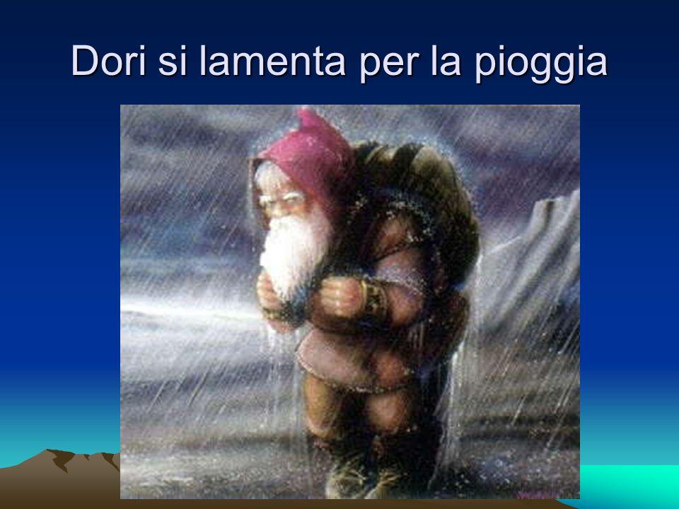 Dori si lamenta per la pioggia