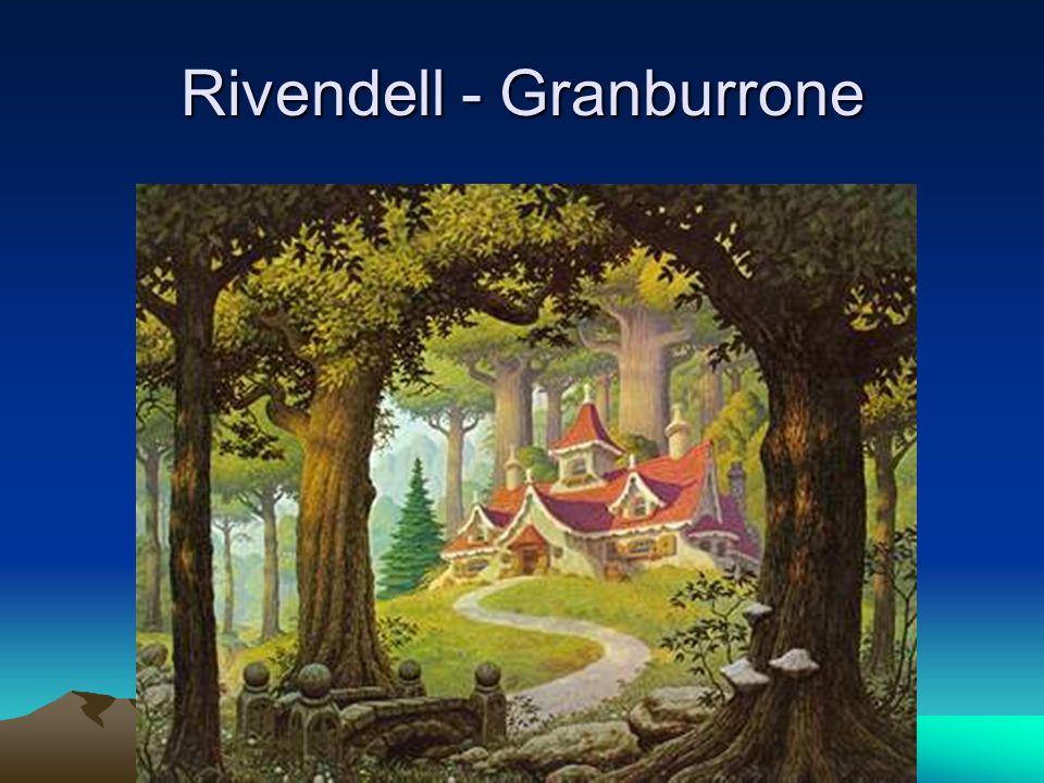Rivendell - Granburrone