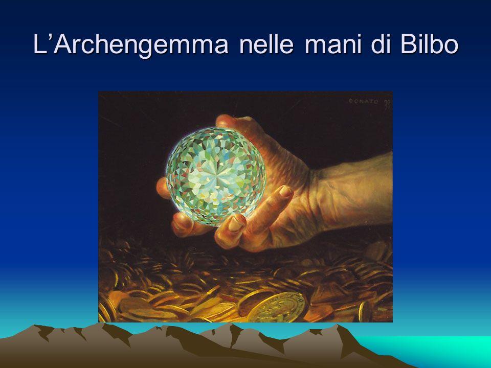 L'Archengemma nelle mani di Bilbo