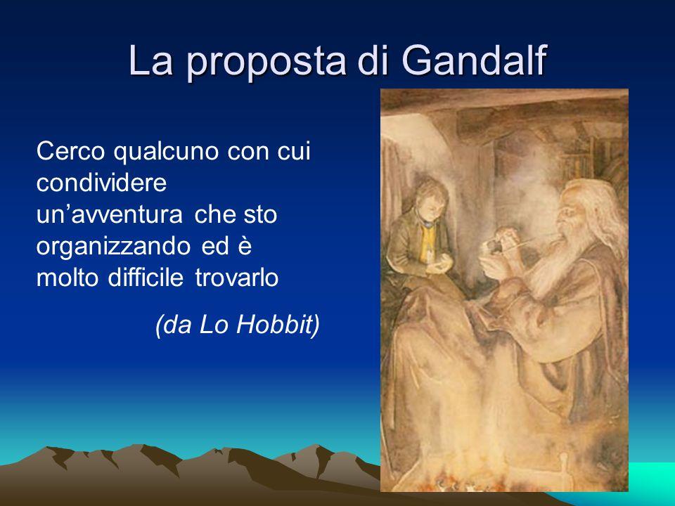 La proposta di Gandalf Cerco qualcuno con cui condividere un'avventura che sto organizzando ed è molto difficile trovarlo.