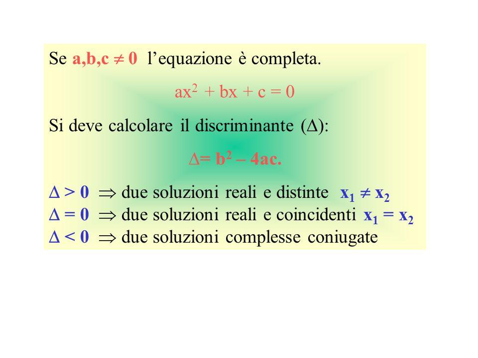 Se a,b,c  0 l'equazione è completa.