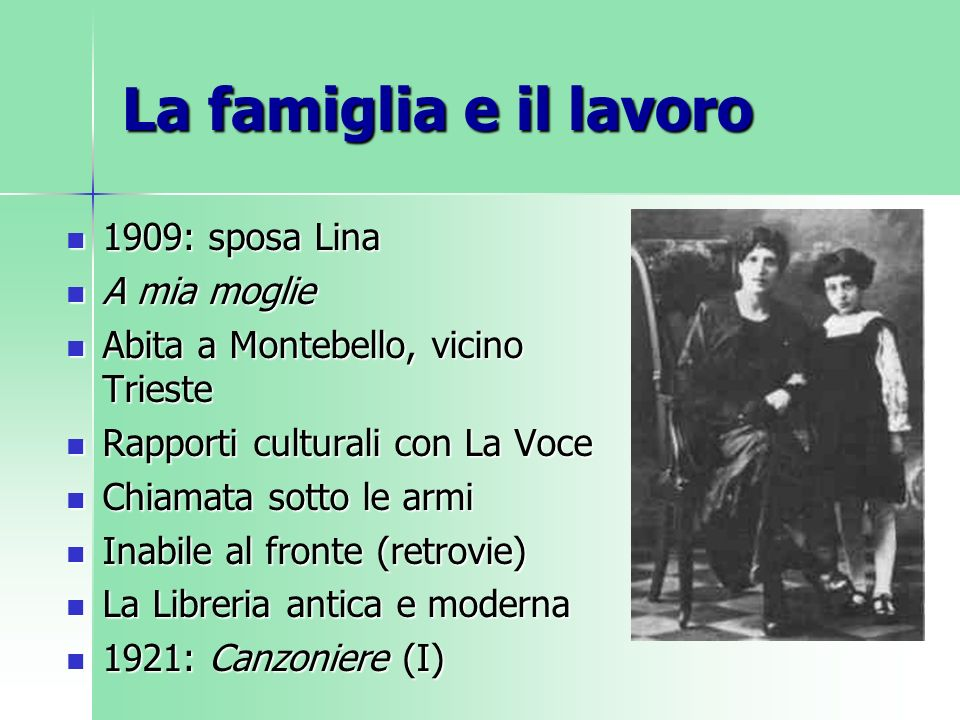 La famiglia e il lavoro 1909: sposa Lina A mia moglie