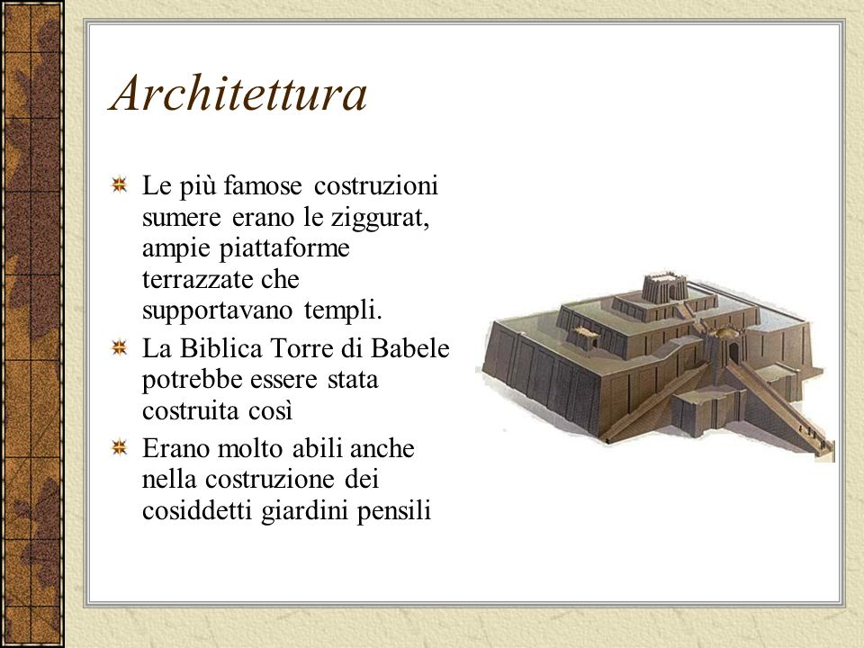 ArchitetturaLe più famose costruzioni sumere erano le ziggurat, ampie piattaforme terrazzate che supportavano templi.