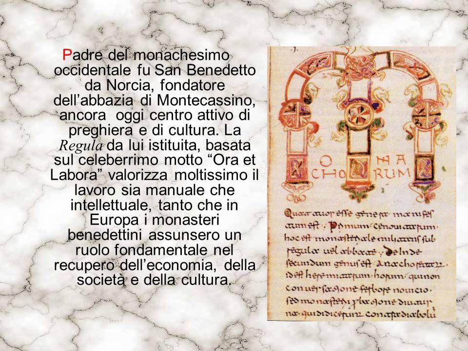 Padre del monachesimo occidentale fu San Benedetto da Norcia, fondatore dell'abbazia di Montecassino, ancora oggi centro attivo di preghiera e di cultura.
