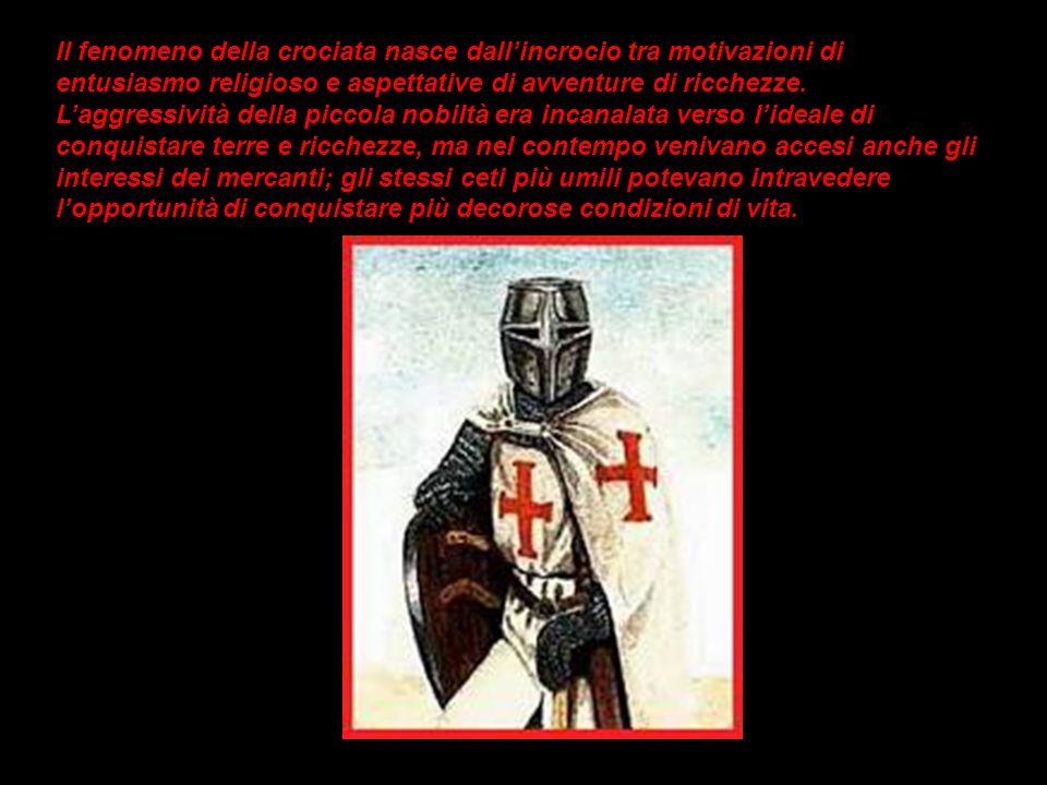 Il fenomeno della crociata nasce dall'incrocio tra motivazioni di entusiasmo religioso e aspettative di avventure di ricchezze.