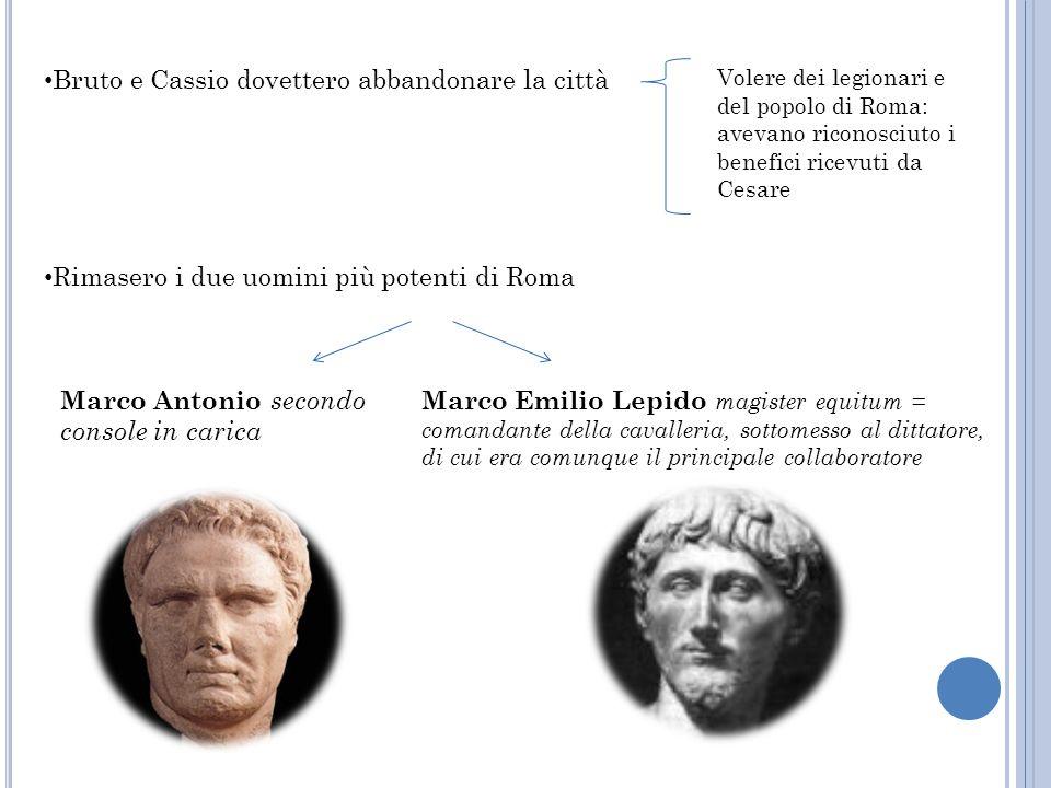 Bruto e Cassio dovettero abbandonare la città