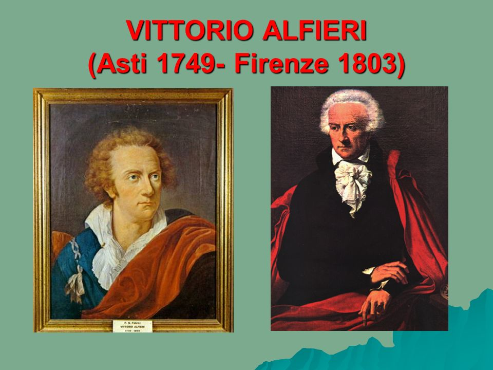 VITTORIO ALFIERI (Asti 1749- Firenze 1803)