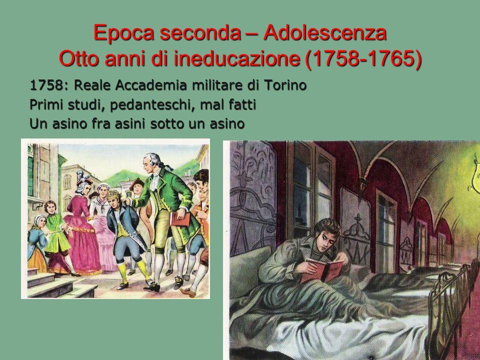 Epoca seconda – Adolescenza Otto anni di ineducazione (1758-1765)