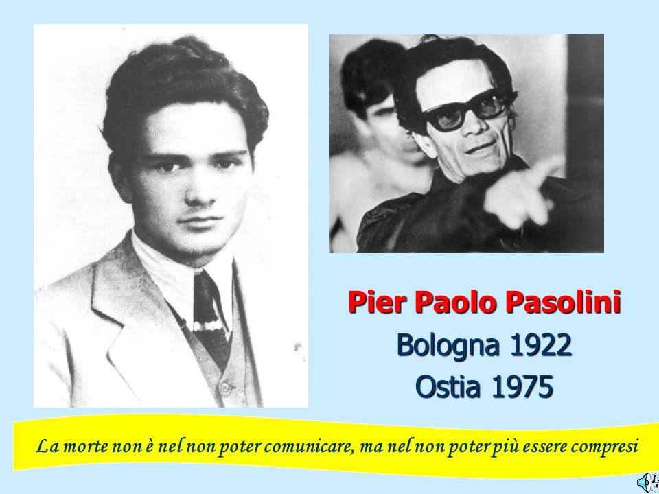 Pier Paolo Pasolini Bologna 1922 Ostia 1975