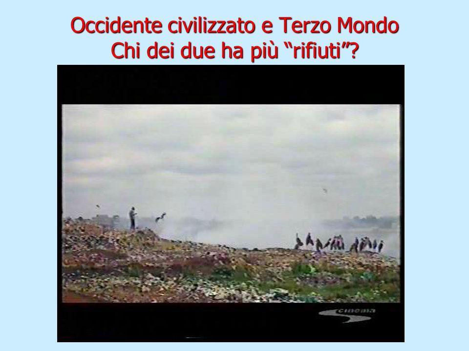 Occidente civilizzato e Terzo Mondo Chi dei due ha più rifiuti
