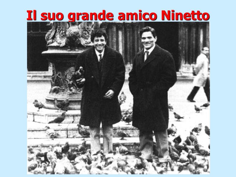 Il suo grande amico Ninetto