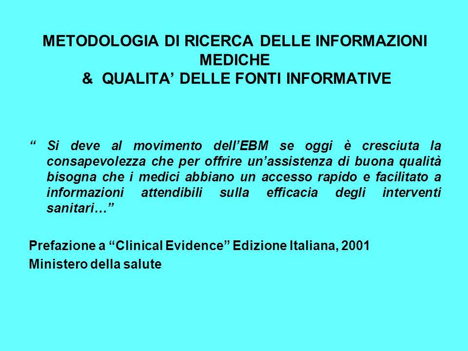 METODOLOGIA DI RICERCA DELLE INFORMAZIONI MEDICHE & QUALITA' DELLE FONTI INFORMATIVE