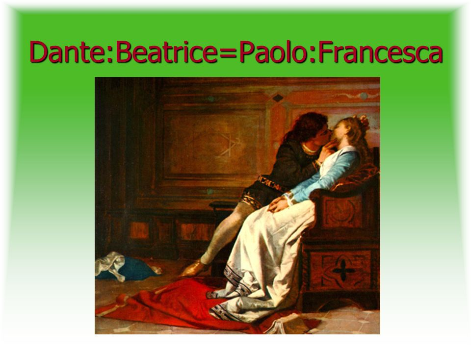Dante:Beatrice=Paolo:Francesca