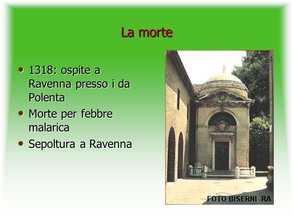 La morte 1318: ospite a Ravenna presso i da Polenta