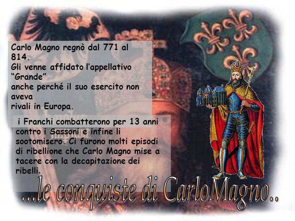 ...le conquiste di CarloMagno..
