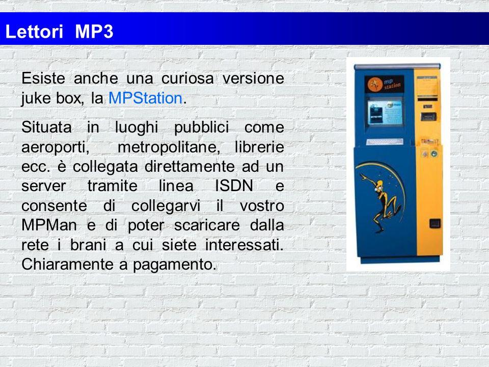Lettori MP3 Esiste anche una curiosa versione juke box, la MPStation.