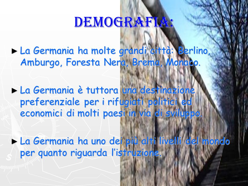 DEMOGRAFIA: La Germania ha molte grandi città: Berlino, Amburgo, Foresta Nera, Brema, Monaco.