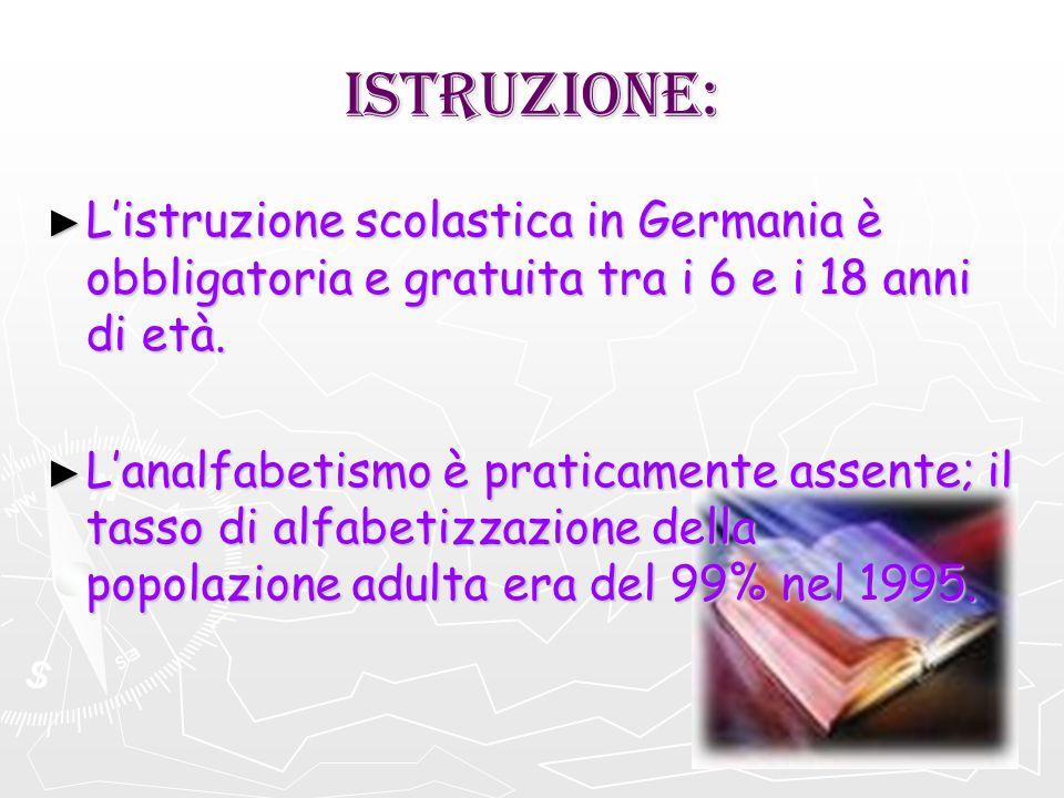 ISTRUZIONE: L'istruzione scolastica in Germania è obbligatoria e gratuita tra i 6 e i 18 anni di età.