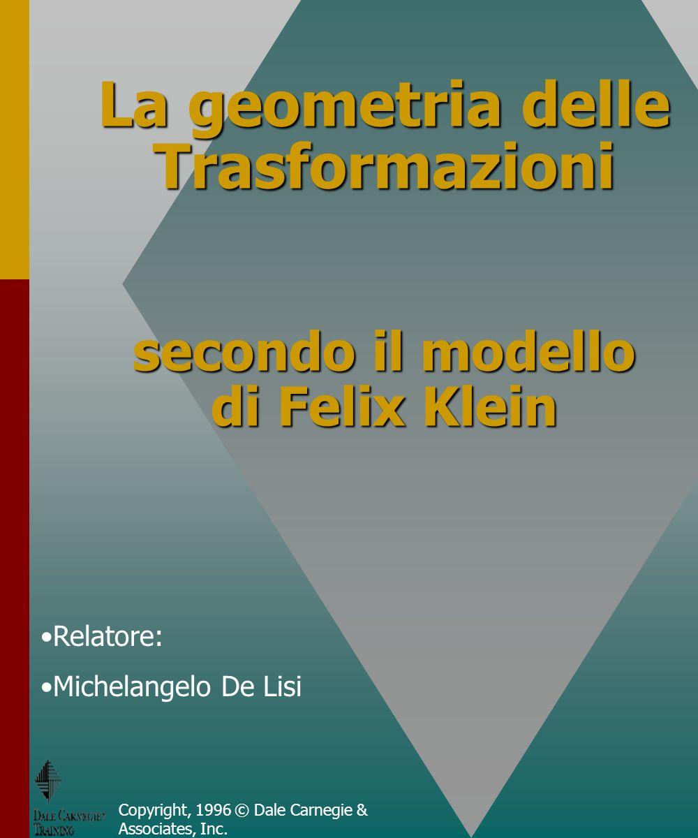 La geometria delle Trasformazioni secondo il modello di Felix Klein