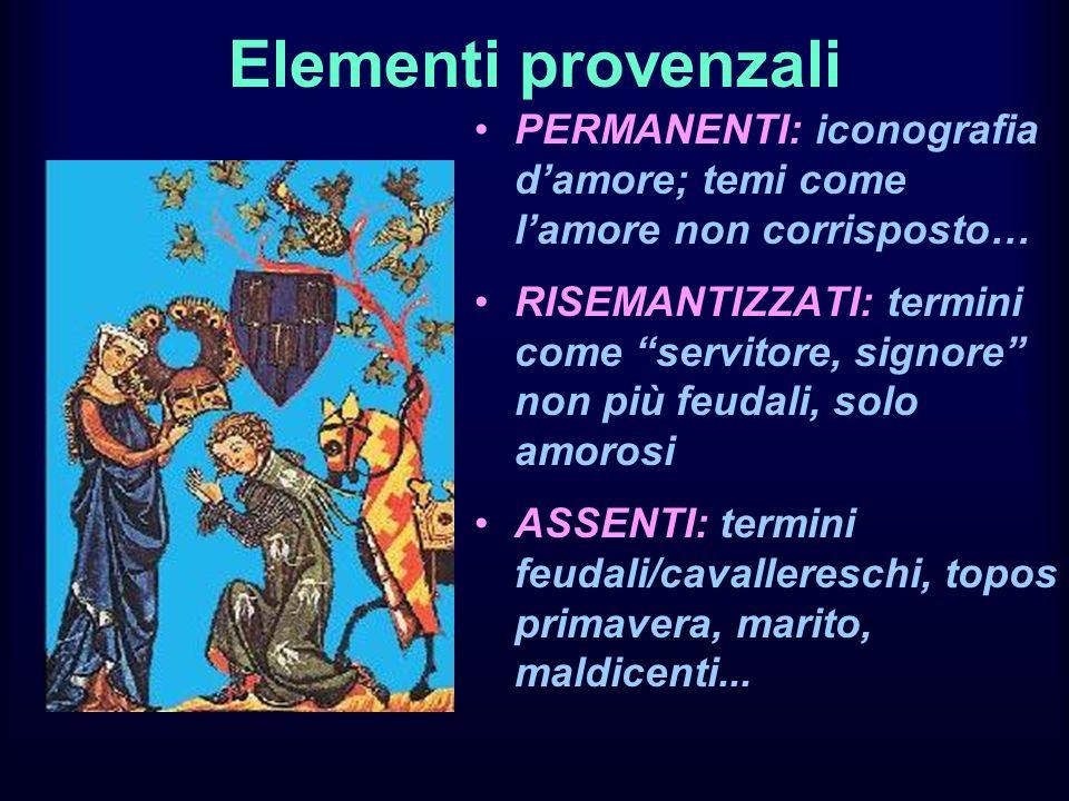 Elementi provenzali PERMANENTI: iconografia d'amore; temi come l'amore non corrisposto…