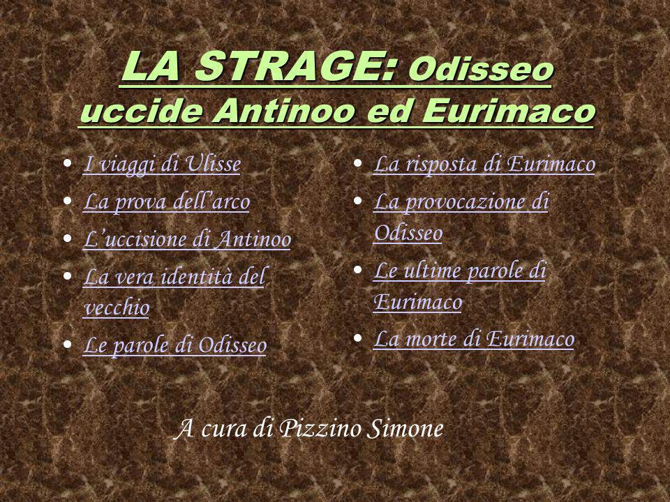 LA STRAGE: Odisseo uccide Antinoo ed Eurimaco